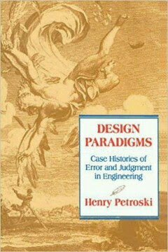 design paradigms case histories of error and judgment in engineering by henry petroski