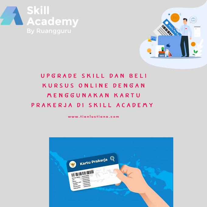 Upgrade Skill dan Beli Kursus Online dengan Menggunakan Kartu Prakerja di Skill Academy