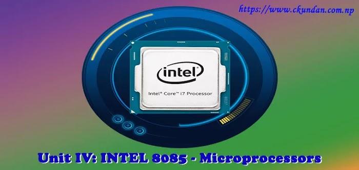 Unit IV: INTEL 8085 - Microprocessors