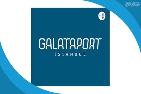Galataport İstanbul Podcast
