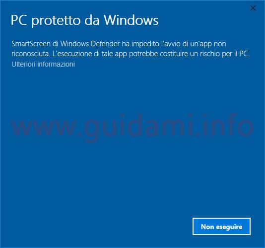 Notifica filtro SmartScreen avvio file bloccato perchè pericoloso