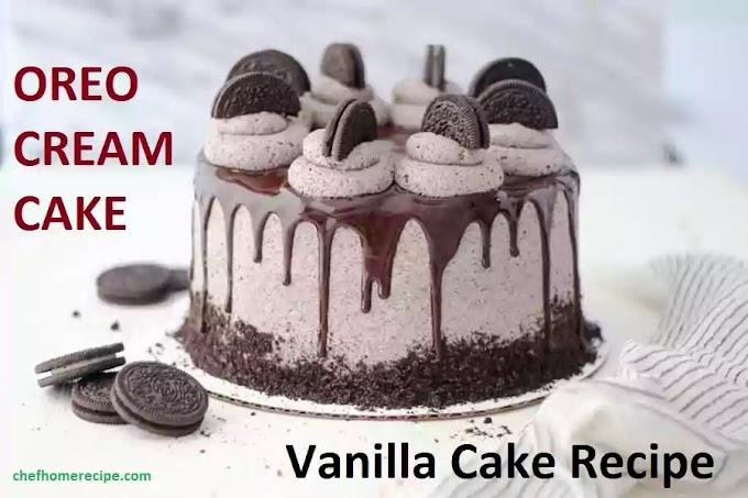 Vanilla Sponge Cake Recipe and Easy Oreo Cake Recipe
