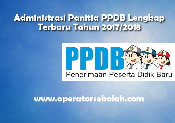 Administrasi Panitia PPDB Lengkap Terbaru Tahun 2017 2018