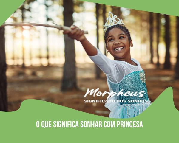 O Que Significa Sonhar Com Princesa