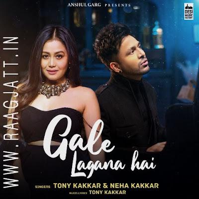 Gale Lagana Hai by Neha Kakkar lyrics