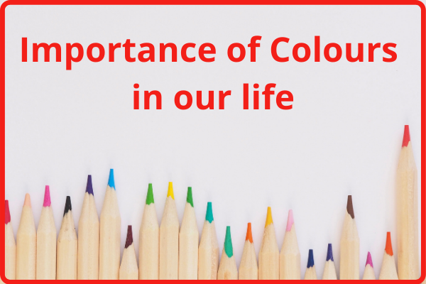 Importance of colours in our life