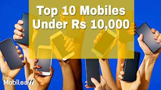 Top 10 mobiles under 10000
