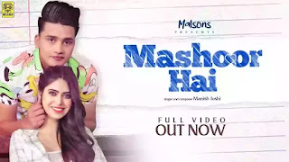 Checkout New Song Mashoor hai lyrics penned and sung by Manish Joshi