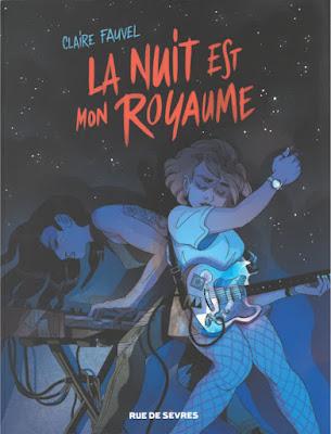 La nuit est mon royaume de Claire Fauvel aux éditions Rue de Sèvres