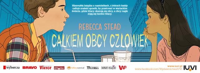 Rebecca Stead CAŁKIEM OBCY CZŁOWIEK | Zapowiedź
