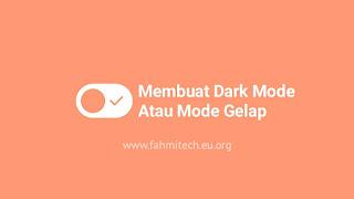cara membuat dark mode atau mode gelap di blogspot / blogger