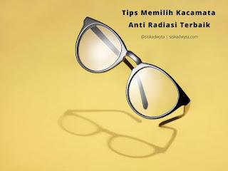 tips memilih kacamata anti radiasi