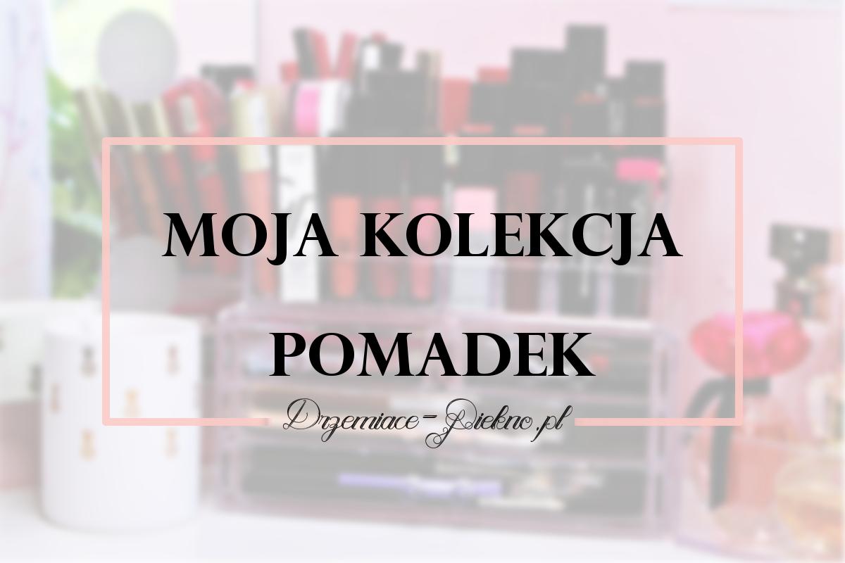 Moja kolekcja pomadek - Drzemiace-Piekno.pl