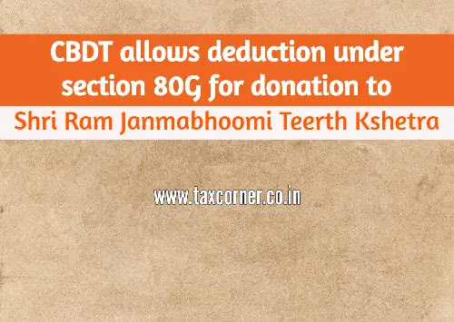 cbdt-allows-deduction-under-section-80g-for-donation-to-shri-ram-janmabhoomi-teerth-kshetra