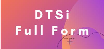 DTSi full meaning
