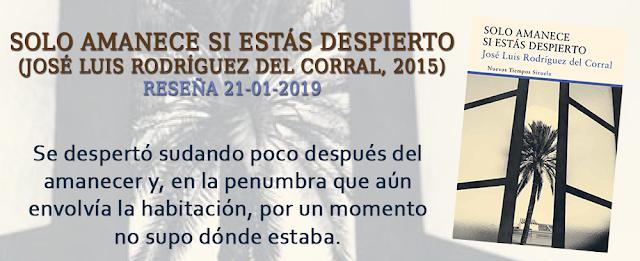 http://inquilinasnetherfield.blogspot.com/2019/01/resena-by-mb-solo-amanece-si-estas-despierto-jose-luis-rodriguez-del-corral.html