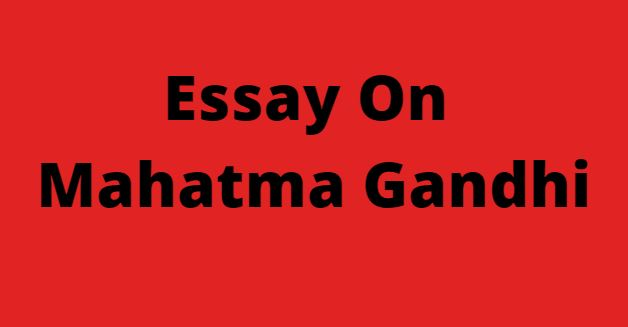 Mahatma Gandhi Essay In Hindi,mahatma gandhi speech in hindi