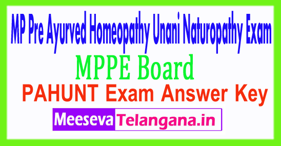 Madhya Pradesh Vyapam Pre Ayurved Homeopathy Unani Naturopathy PAHUNT Exam Answer Key 2018 Download