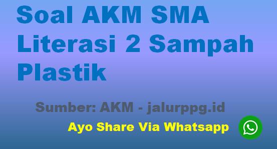 Soal AKM SMA Literasi 2 Sampah Plastik - www.jalurppg.id