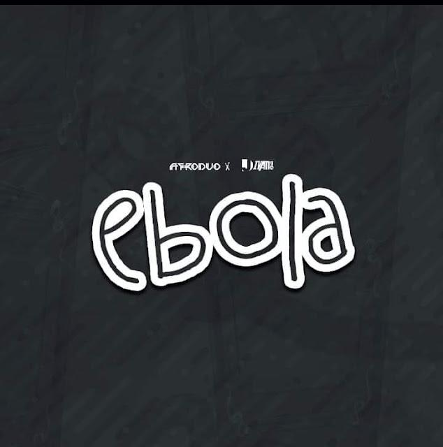 Afroduo Feat. Dj Ivan90 - Ebola