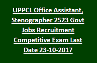 UPPCL Office Assistant, Stenographer 2523 Govt Jobs Recruitment Competitive Exam Notification Last Date 23-10-2017