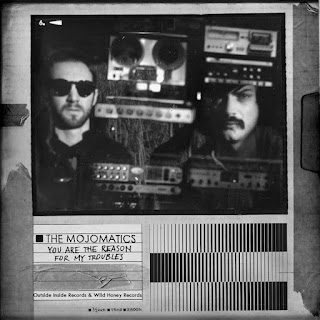 The Mojomatics - You Are The Reason Of My Troubles