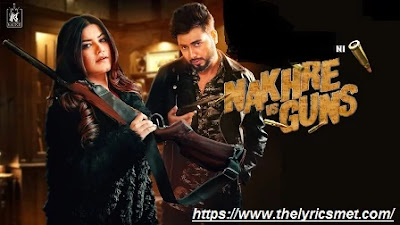 Nakhre vs Guns Song Lyrics | Kaur B ft Khan Bhaini Laddi Gill | Latest Punjabi Songs 2020