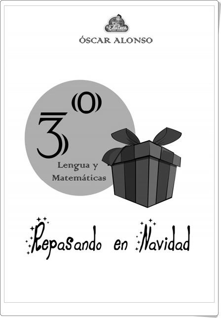 """""""Repasando en Navidad"""" (Cuaderno de Lengua Española y Matemáticas de 3º de Primaria)"""