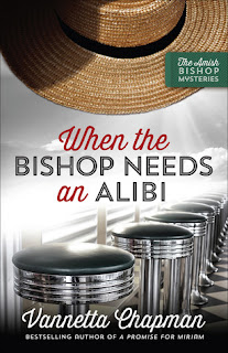 WHEN THE BISHOP NEEDS AN ALIBI by Vannetta Chapman