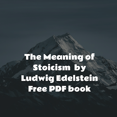 The Meaning of Stoicism  by Ludwig Edelstein Free PDF book