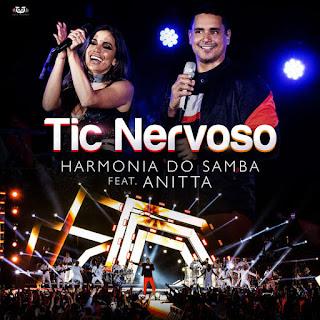 Baixar Música Tic Nervoso - Harmonia do Samba Ft. Anitta