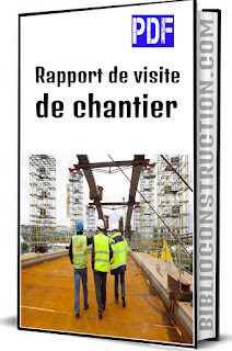 rapport de chantier, exemple rapport de visite de chantier pdf, compte rendu visite de chantier genie civil, rapport de chantier de construction, exemple introduction rapport de visite de chantier