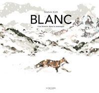 Couverture Blanc : une histoire dans la montagne de Stéphane Kiehl