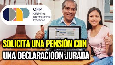 ONP: cómo solicitar una pensión con tan solo una declaración jurada