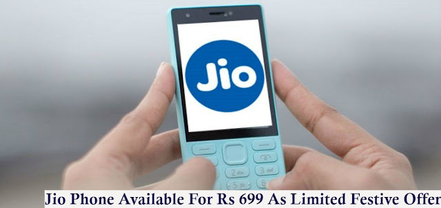 Jio Phone Available For Rs 699 As Limited Festive Offer