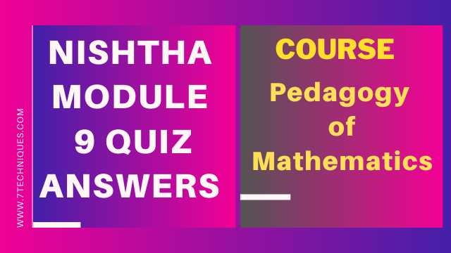 Nishtha Module 9 Quiz Answers