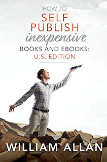 How to Self Publish Inexpensive Books and Ebooks: U.S. Edition by William Allan - book promotion services
