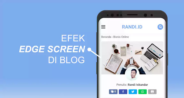 Membuat Efek Edge Screen di Blogger