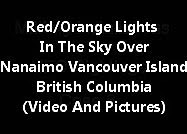 Red/Orange Lights In The Sky Over Nanaimo Vancouver Island British Columbia (Video And Pictures)