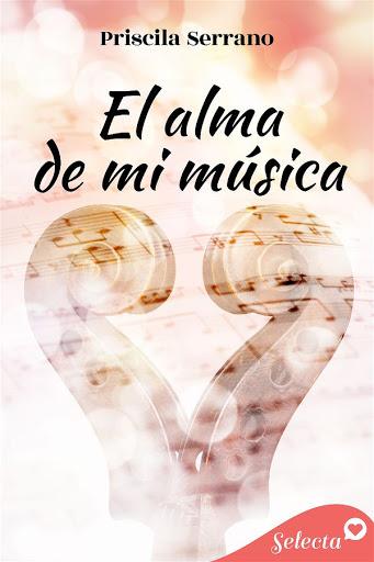 06 - El alma de mi música - Priscila Serrano - Selecta