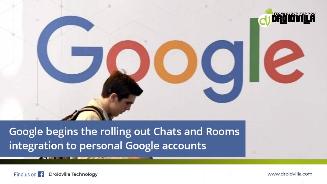 google-begins-the-rolling-out-chats-and-rooms-integration-to-personal-google-accounts-droidvilla-tech-1-android-tech-blog