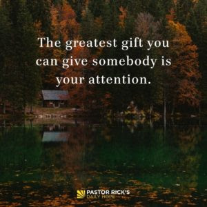 Give the Gift of Your Attention by Rick Warren