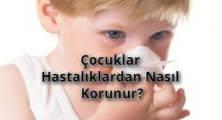 Çocuk Hastalıklarından Korunma