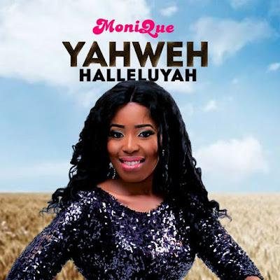 Music: MoniQue – Yahweh Halleluyah