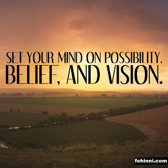 Set Your Mind On Possibility, Belief, And Vision