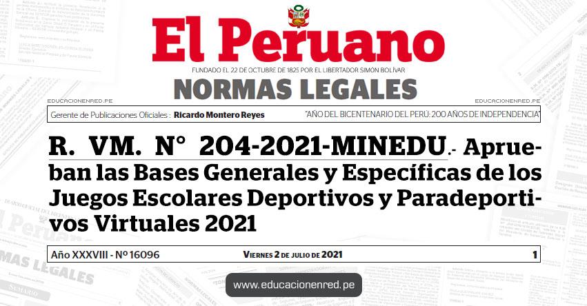 R. VM. N° 204-2021-MINEDU.- Aprueban las Bases Generales y Específicas de los Juegos Escolares Deportivos y Paradeportivos Virtuales 2021