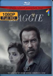 Maggie [2015] [1080p BRrip] [Latino-Inglés] [GoogleDrive]LaChapelHD
