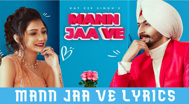 MANN JAA VE LYRICS - Kay Vee Singh | Punjabi Song Lyrics