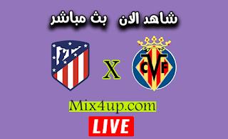 مشاهدة مباراة اتلتيكو مدريد وفياريال بث مباشر لايف اون لاين اليوم بتاريخ 03-10-2020 في الدوري الاسباني  .