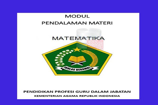 Materi PPG Kemenag Mata Pelajaran Matematika, Modul PPG Matematika Sertifikasi Guru (Sergur) Kemenag, Modul PPG Khusus Guru Madrasah Kemenag Mata Pelajaran Matematika, Modul Persiapan PPG Kemenag Mapel Matematika